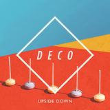 DECO - Upside Down
