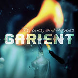 Garient - Ifs, buts, and maybes