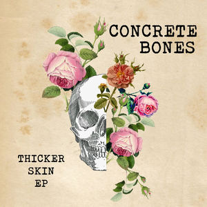 Concrete Bones - Thicker Skin