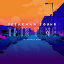 Speakman Sound - This Time (Ft. Pepper Rose)
