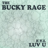 The Bucky Rage - I Don't Care (That You Don't care)