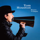 tom houston - Plastic Trumpet
