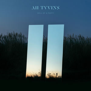 All Tvvins - Hell Of A Party