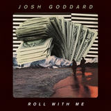 Josh Goddard - Roll With Me