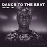 Dj Bayo Int - Dance To The Beat