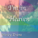 Wesley Evans - I'm in Heaven