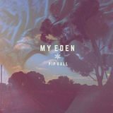 Pip Hall - My Eden