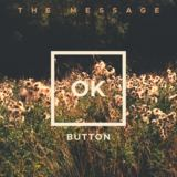 The Message (OK Button)