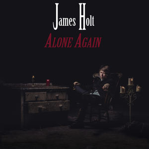 James Holt - Alone Again