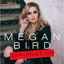 Megan Bird - Affirmation