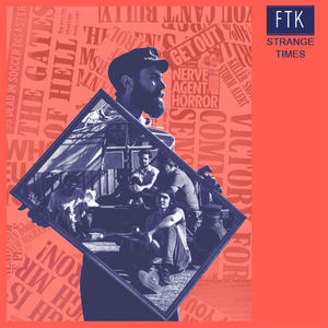 FTK - Strange Times