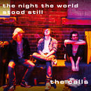 The Calls - The Night The World Stood Still