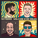 Sixteen12 - Welcome Ever Smiles & Farewell Goes Out Sighing