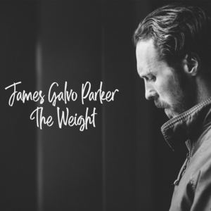 JamesGalvoParker - The Weight