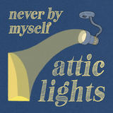 Attic Lights - Never By Myself