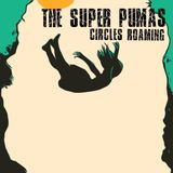 The Super Pumas - Circles Roaming