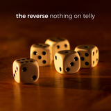 The Reverse - Nothing on Telly