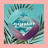 We Are The Way For The Cosmos To Know Itself - Flashbacks EP