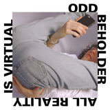 Odd Beholder - All Reality Is Virtual