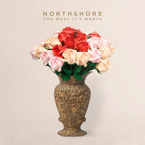Northshore - For What It's Worth