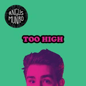 Angus Munro - Too High