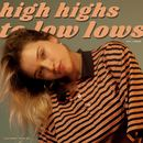 Lolo Zouaï - High Highs to Low Lows