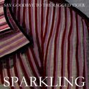 Sparkling - Say Goodbye To The Ragged Tiger