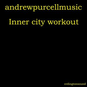 andrewpurcellmusic - Inner City Workout
