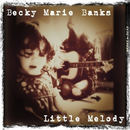 Becky Marie Banks - Little Melody