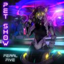 Feral Five - Pet Show