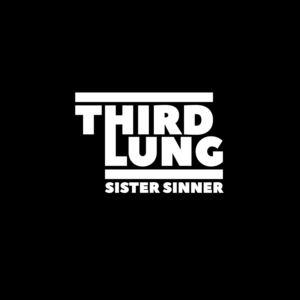 Will Waldron - Third Lung - Sister Sinner