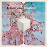 Le SuperHomard - Springtime EP