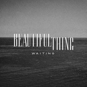 BEAUTIFUL THING - Waiting