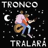 Tronco - Tralará