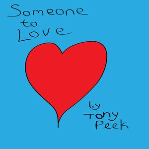Tony Peek - Someone to Love