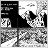 Dead Slow Hoot - Returning To Ruin