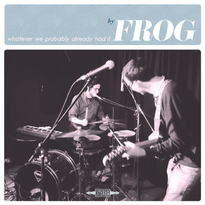 Frog - Don't Tell Me Where You're Going