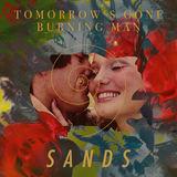 Sands - Tomorrow's Gone/ Burning Man