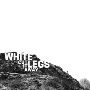White Legs - Cut It Away