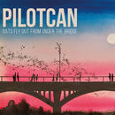 Pilotcan - Bats Fly Out From Under The Bridge