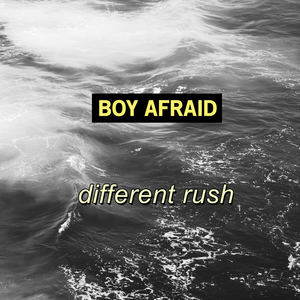 Boy Afriad - Different Rush