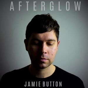 Jamie Button  - Afterglow