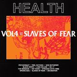 HEALTH - VOL.4 SLAVES OF FEAR
