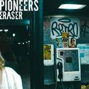 Pioneers - Eraser