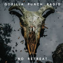 Gorilla Punch Radio - No Retreat