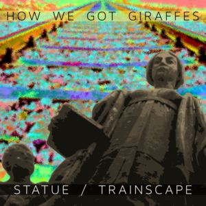 How We Got Giraffes - Trainscape