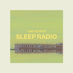 SLEEP RADIO - one year