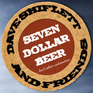 Dave Shiflett - Seven Dollar Beer