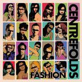 CENTREFOLDS - Fashion
