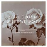Steve Grozier - Goodbye Rose/Jason Molina's Blues